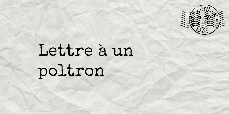 lettre Poltron